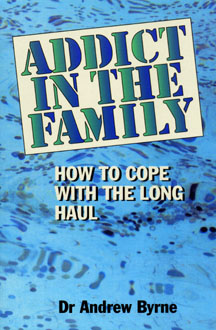 Addict In The Family by Andrew Byrne, MD